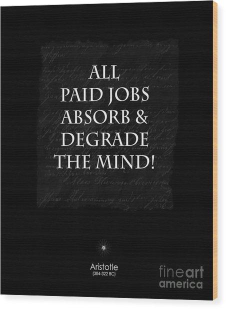 Paid Jobs Wood Print