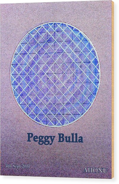 Peggy Bulla Wood Print