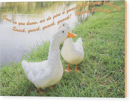 Quacker Birthday Wood Print