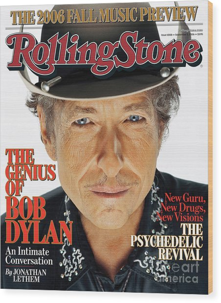 Rolling Stone Cover - Volume #1008 - 9/7/2006 - Bob Dylan Wood Print