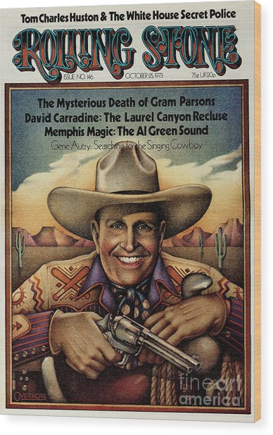 Rolling Stone Cover - Volume #146 - 10/25/1973 - Gene Autry Wood Print by Gary Overacre