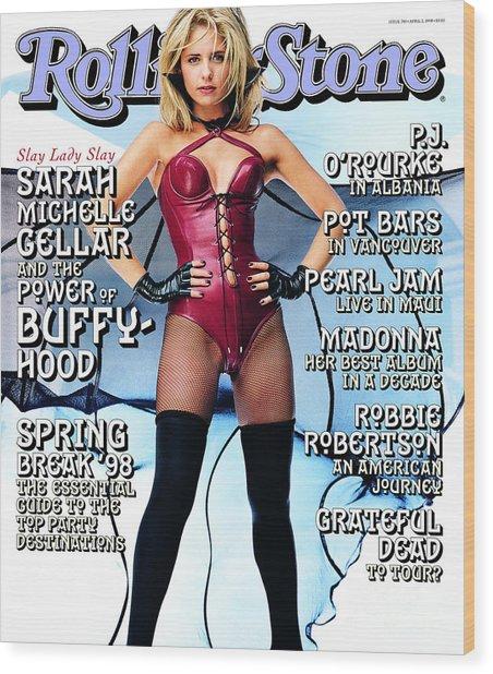 Rolling Stone Cover - Volume #783 - 4/2/1998 - Sarah Michelle Gellar Wood Print