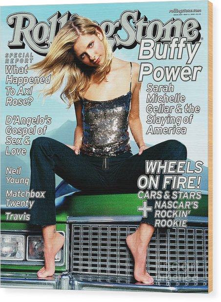 Rolling Stone Cover - Volume #840 - 5/11/2000 - Sarah Michelle Gellar Wood Print