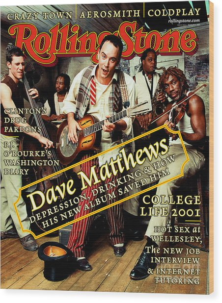Rolling Stone Cover - Volume #864 - 3/15/2001 - Dave Matthews Band Wood Print by Mark Seliger