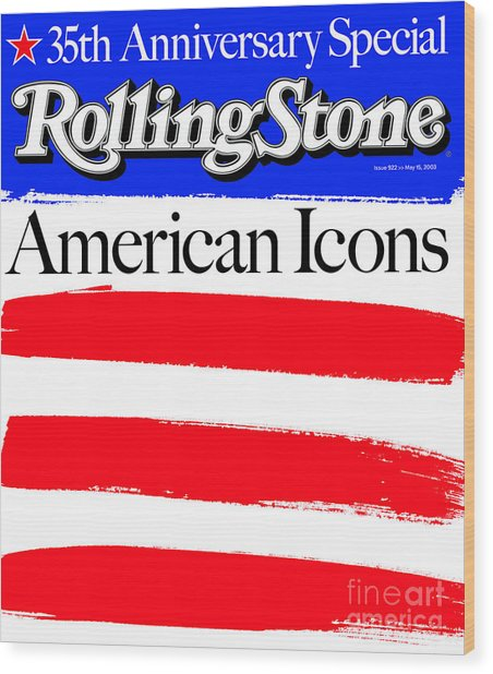 Rolling Stone Cover - Volume #922 - 5/15/2003 - American Icons Wood Print