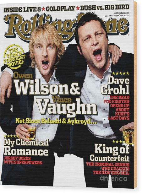 Rolling Stone Cover - Volume #979 - 7/28/2005 - Owen Wilson And Vince Vaughn Wood Print by Max Vadukul