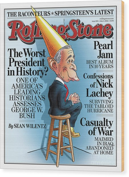 Rolling Stone Cover - Volume #999 - 5/4/2006 - George W. Bush Wood Print