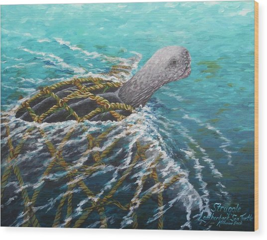 Struggle -leatherback Sea Turtle Wood Print