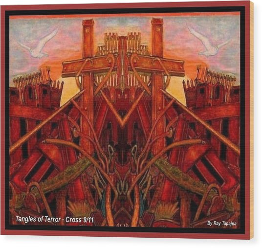 Tangles Of Terror Cross Nine Eleven  Wood Print