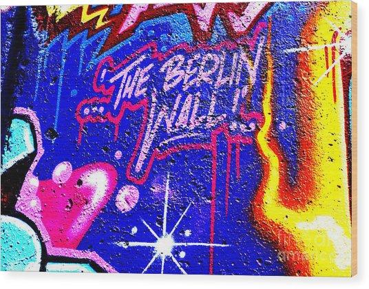 The Berlin Wall 3 Wood Print by Mark Azavedo