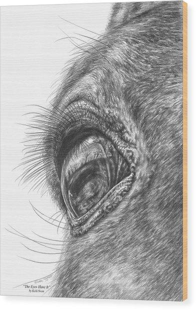 The Eyes Have It - Horse Portrait Closeup Print Wood Print