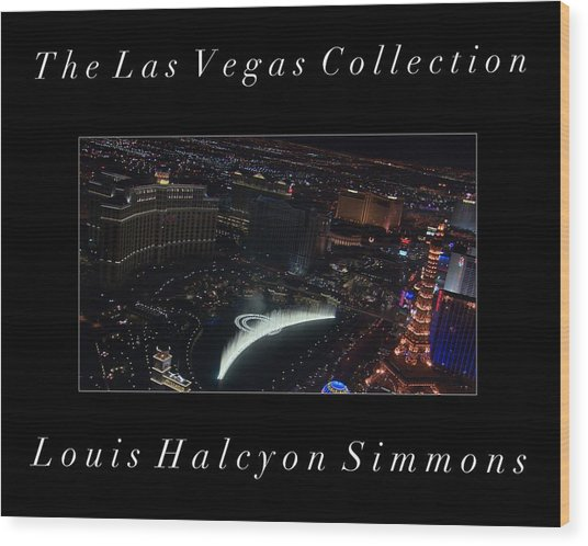 The Las Vegas Collection Wood Print by Louis Simmons