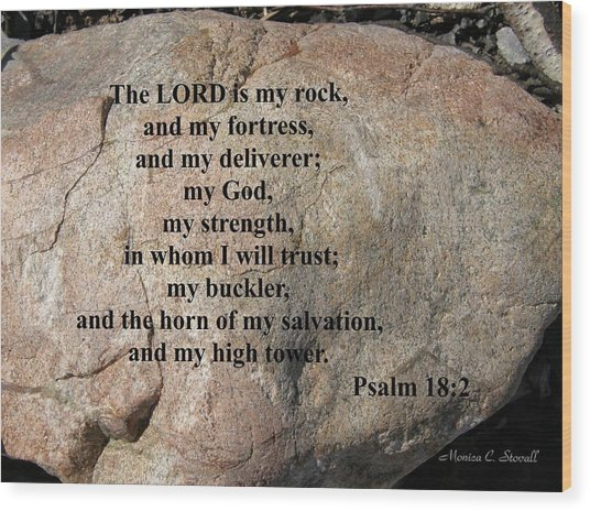 The Lord Is My Rock... Wood Print