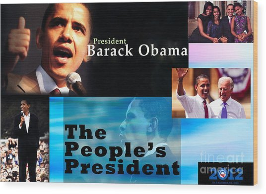 The People's President Wood Print