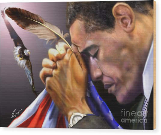 They Shall Mount Up With Wings Like Eagles -  President Obama  Wood Print