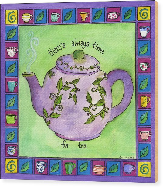 Time For Tea Wood Print by Pamela  Corwin