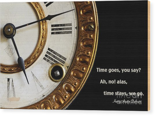 Time Goes... Wood Print by Nancy Greenland