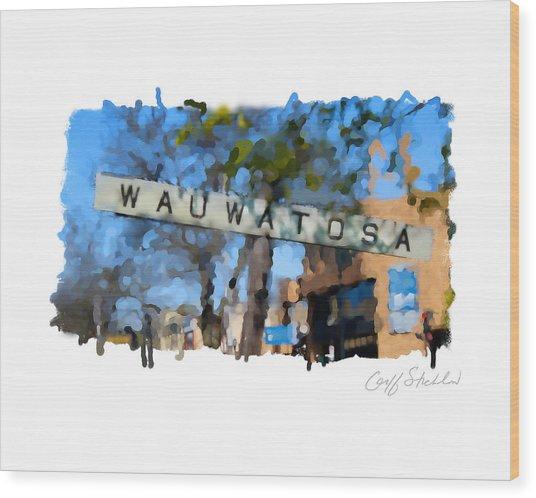 Wauwatosa Railroad Sign Wood Print by Geoff Strehlow