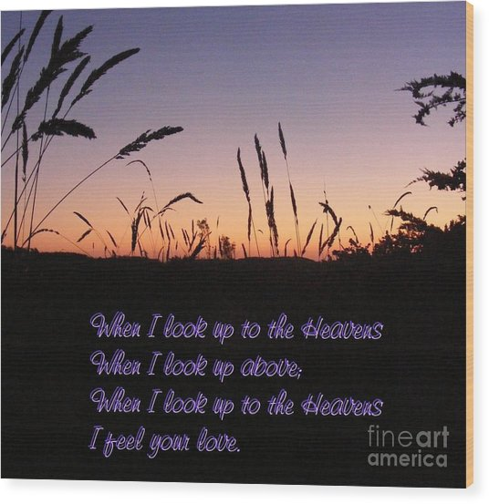 When I Look Up Wood Print by Nancy Chambers