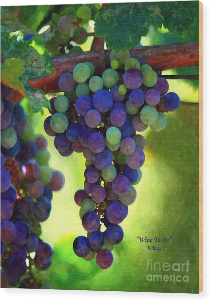 Wine To Be - Art Wood Print