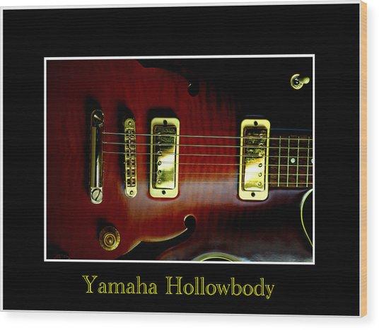 Yamaha Hollowbody 4 Wood Print