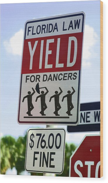 Yield For Dancers - 2 Wood Print