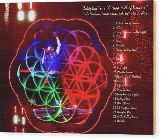 Coldplay - A Head Full Of Dreams Tour 2016 -  At Santa Clara Ca  Wood Print
