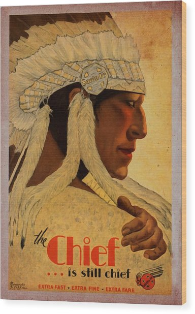 The Chief Train - Vintage Poster Vintagelized Wood Print