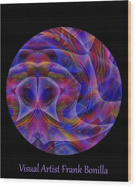 Wood Print featuring the digital art #021120163 by Visual Artist Frank Bonilla