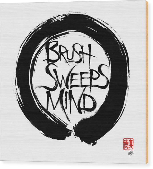 Brush Sweeps Mind Wood Print