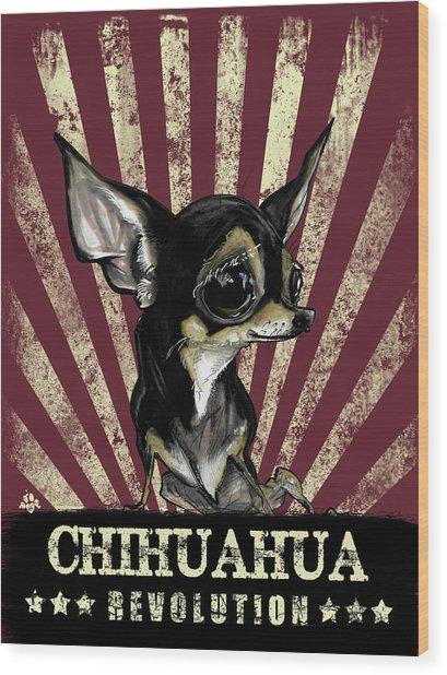 Chihuahua Revolution Wood Print