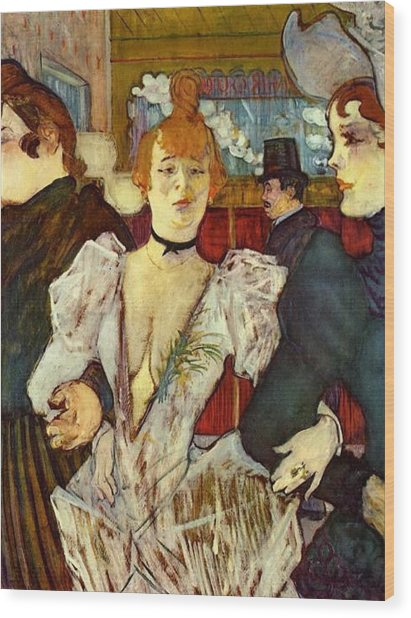 La Goulue Arriving At The Moulin Rouge With Two Women Wood Print