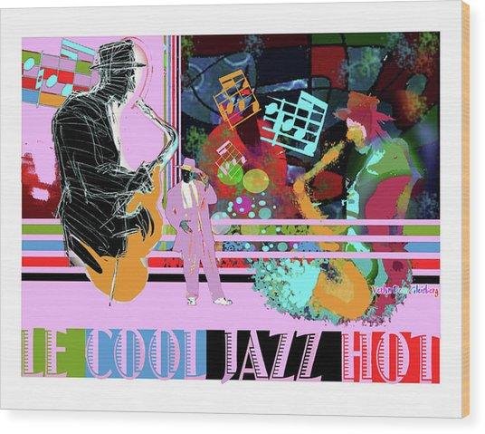 Lecooljazzhot Wood Print