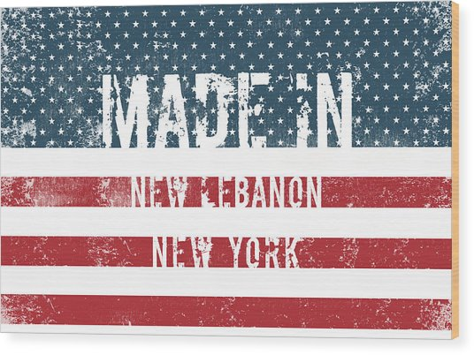Made In New Lebanon, New York Wood Print