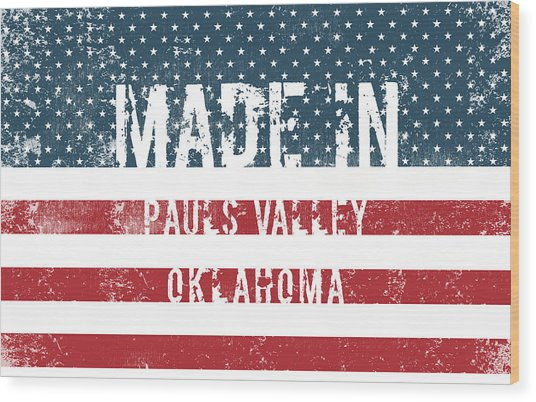 Made In Pauls Valley, Oklahoma Wood Print