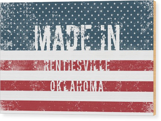 Made In Rentiesville, Oklahoma Wood Print