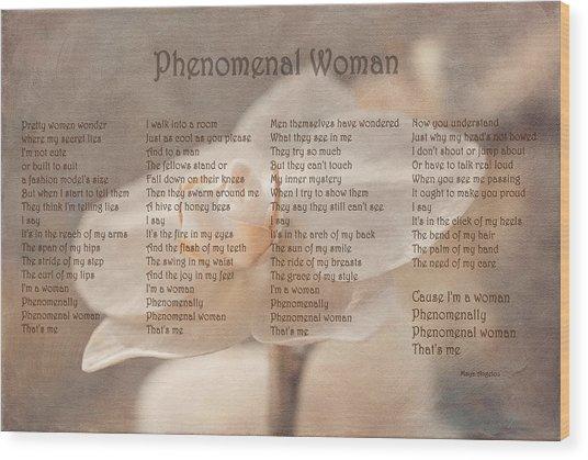 Maya Angelou - Phenomenal Woman  Wood Print