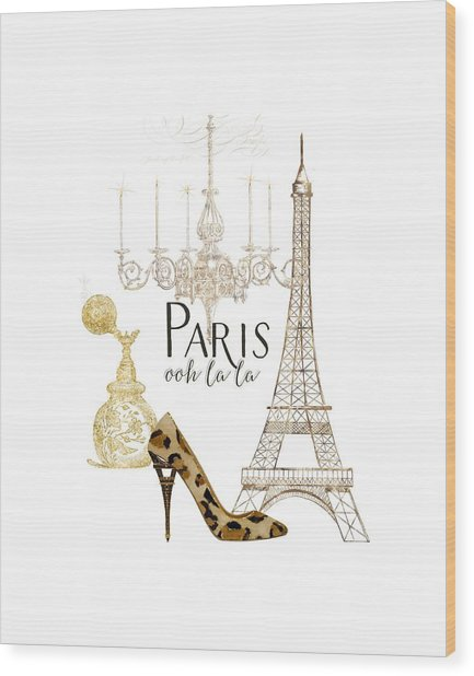 Paris - Ooh La La Fashion Eiffel Tower Chandelier Perfume Bottle Wood Print