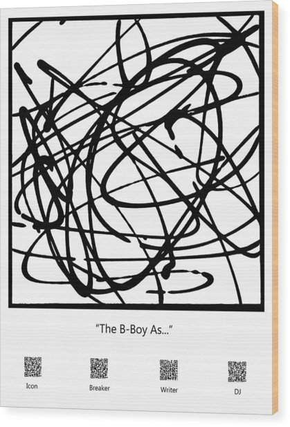 The B-boy As... Wood Print