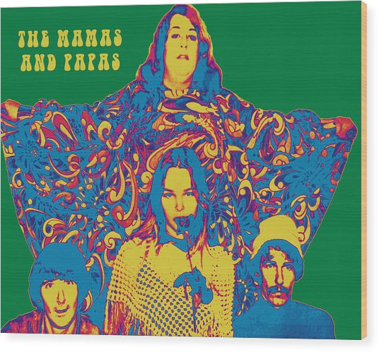 The Mamas And Papas Wood Print