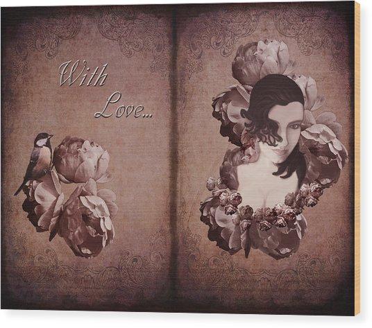 With Love... Wood Print