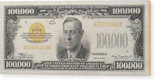 $100,000 Bill Circa 1934 Wood Print