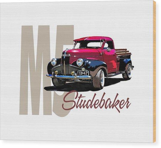1947 M5 Studebaker Pickup Wood Print