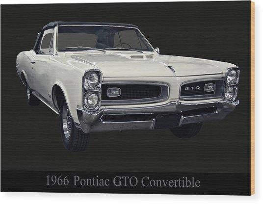 1966 Pontiac Gto Convertible Wood Print
