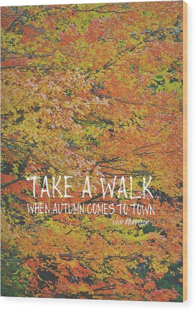 Colors Of Fall Quote Wood Print by JAMART Photography