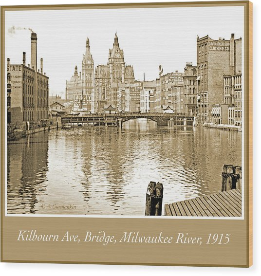 Kilbourn Avenue Bridge, Milwaukee River, C.1915, Vintage Photogr Wood Print