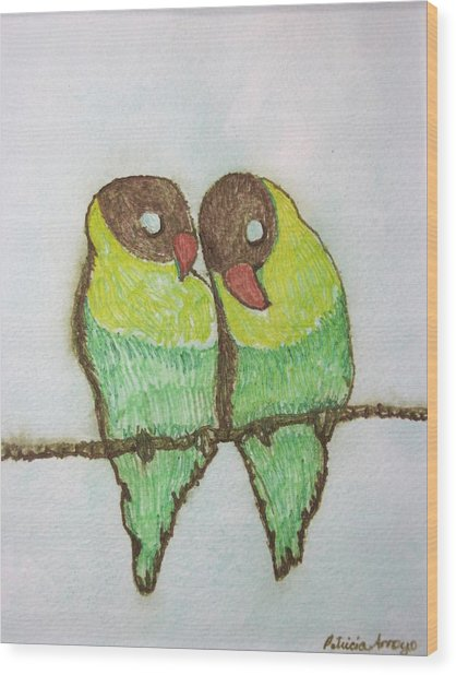 Love Birds Wood Print by Patricia Arroyo