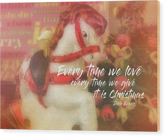 A Pony For Christmas Quote Wood Print by JAMART Photography