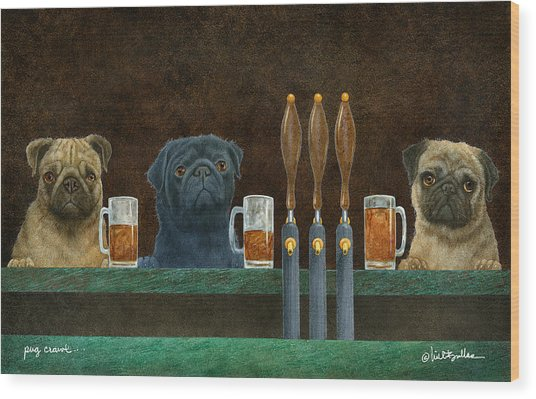 Pug Crawl... Wood Print