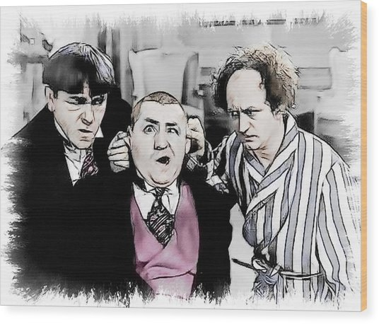 3 Stooges Can You Hear Me Now Wood Print by Dwayne  Graham